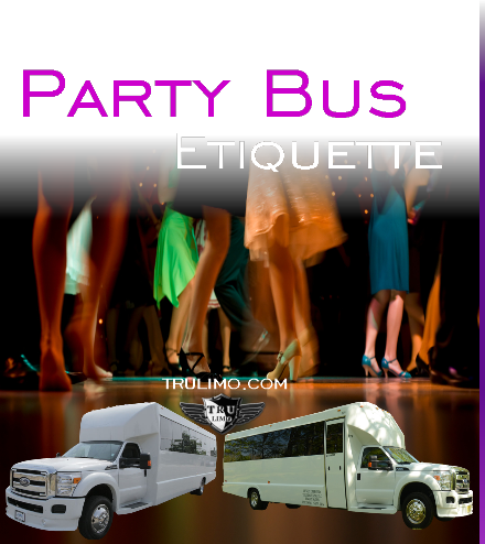 party bus etiquette PARTY BUS RENTAL ETIQUETTE